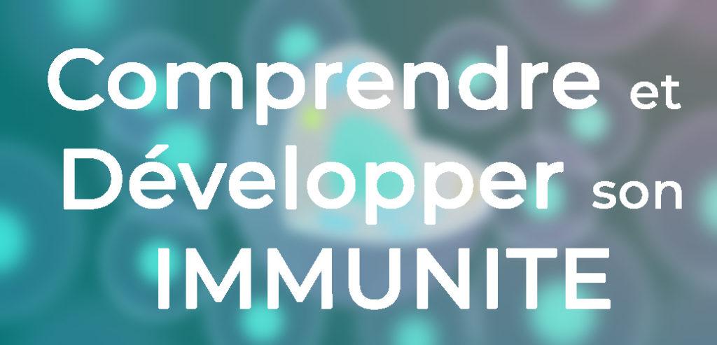comprendre et développer son immunité